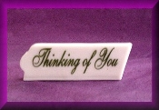 Thinking of You (Porcelain)Message